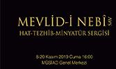Mevlid-i Nebî - Hat Tezhîb ve Minyatür Sergisi