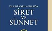 İslamî Yapılanmada Sîret ve Sünnet