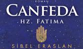 Sibel Eraslan'dan Hz. Fatıma'ya Dair Bir Roman: Canfeda