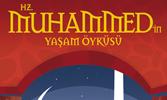 Hz. Muhammed (sav)'in Yaşam Öyküsü