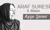 Araf Suresi (IX. Bölüm)