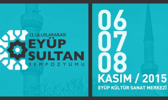 12. Uluslararası Eyüp Sultan Sempozyumu Başlıyor