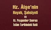 Hz. Aişe'nin Hayatı Şahsiyeti ve Hz. Peygamber Sonrası İslam Tarihindeki Yeri