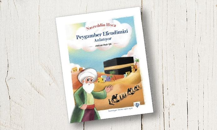 Nasreddin Hoca'nın Dilinden Hz. Peygamber